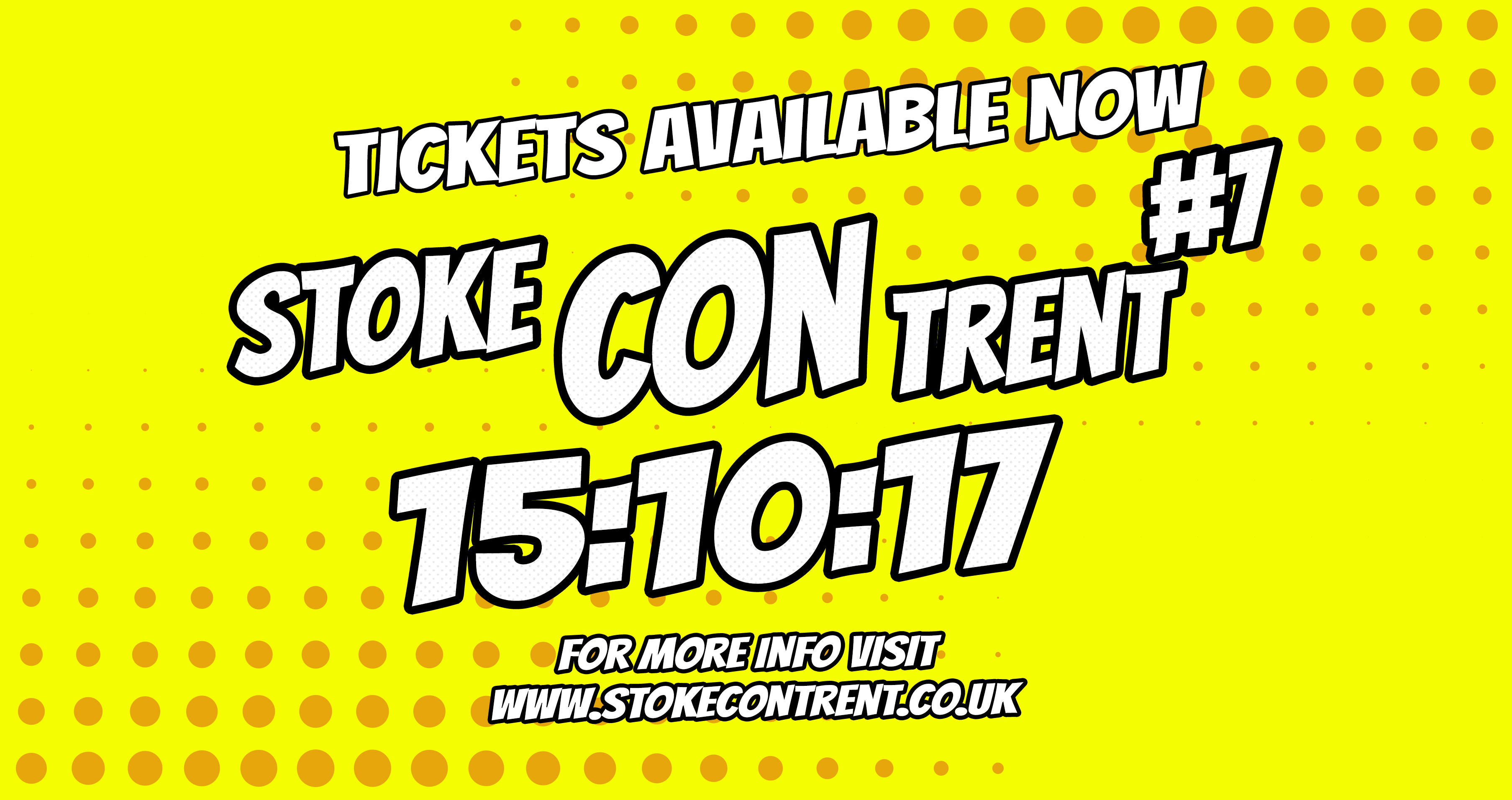 Stoke CON Trent #7 15-10-17 Tickets Available Now