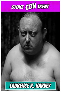 Laurence R Harvey Stoke CON Trent #3 Human Centipede Horror guest SCT #3