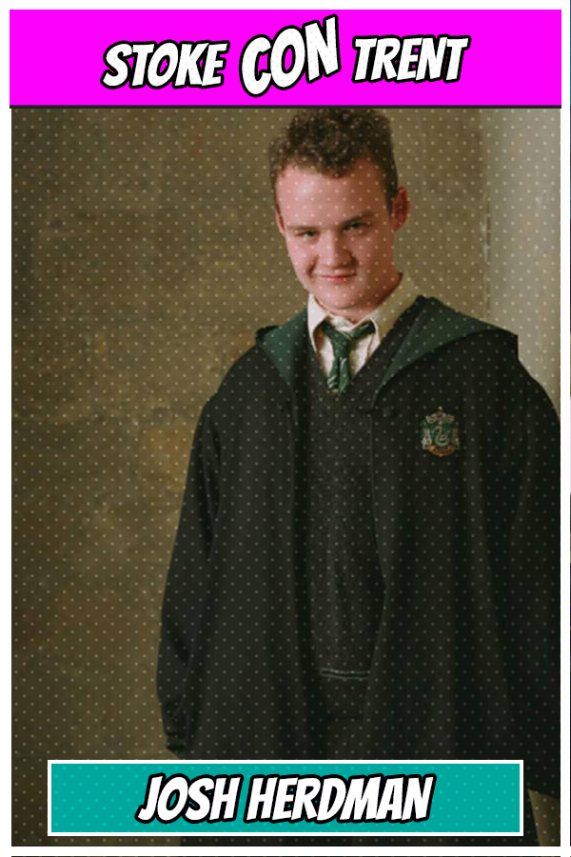 Baddy Josh Herdman Harry Potter Stoke CON Trent #5 Guest