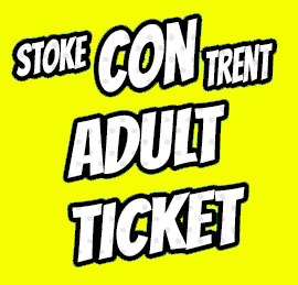 Stoke CON Trent #7 Adult Ticket