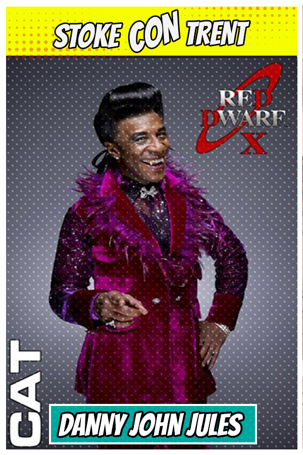 Meet Danny John Jules SCT #7 - Cat in Red Dwarf Joins Stoke CON Trent #7 Guest