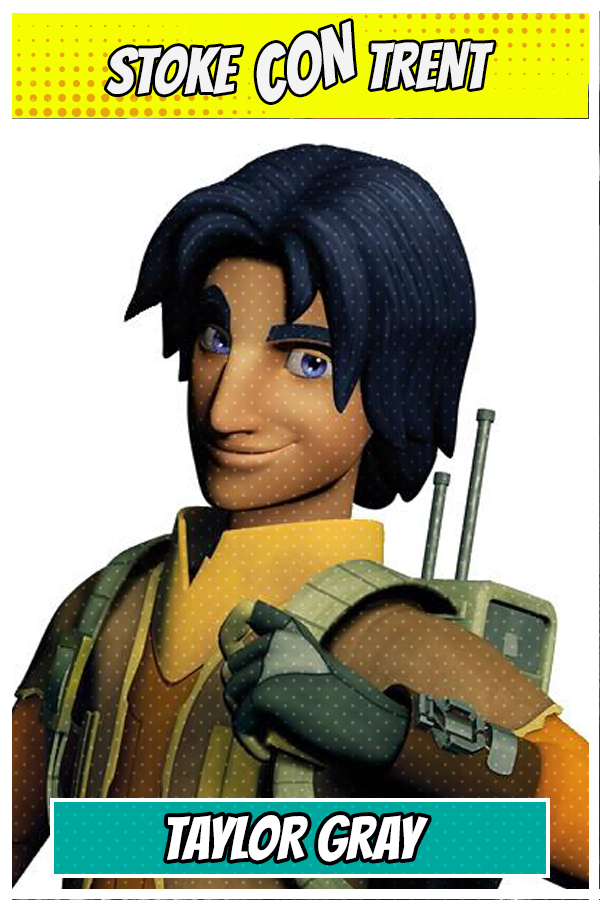 Meet Taylor Gray SCT #7 - Ezra Bridger in Star Wars Rebels Joins Stoke CON Trent #7 Guest