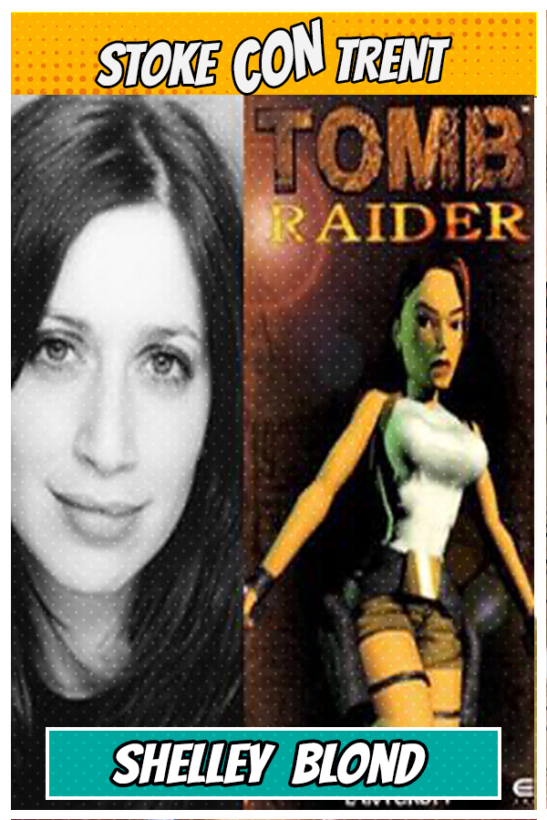 Meet Shelley Blond SCT #8 - Lara Croft Voice in Tomb Radier Joins Stoke CON Trent #8 Guest