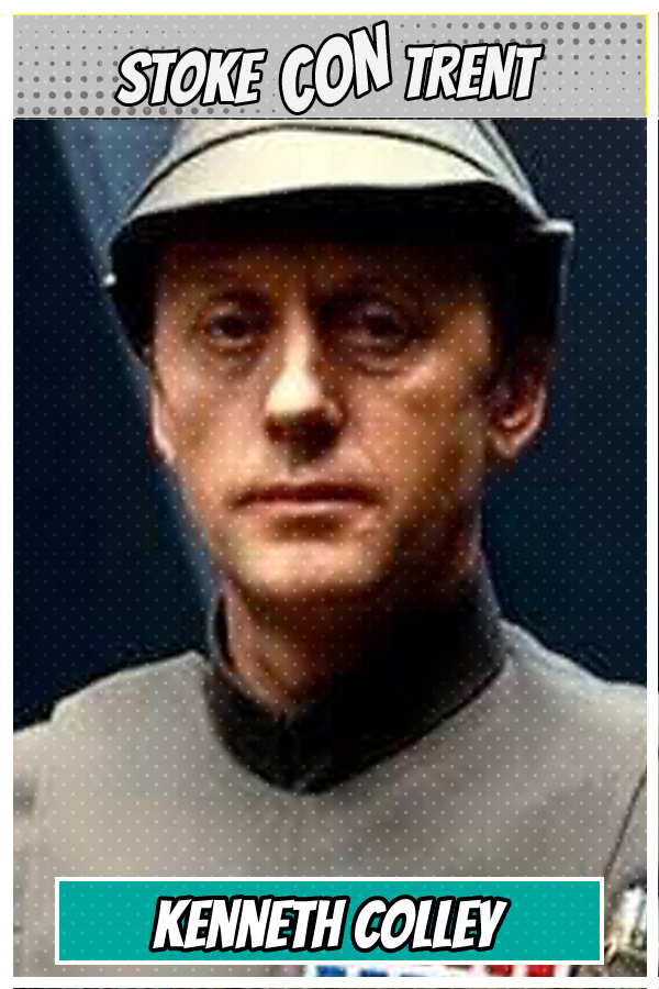 Guest Kenneth Colley SCT #9 - Admiral Piett in Star Wars Episode V - The Empire Strikes Back Joins Stoke CON Trent #9 Guest