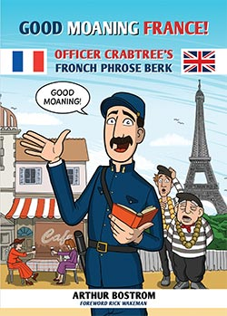 Atoke CON Trent #9 Good Moaning France!: Officer Crabtree's Fronch Phrose Berk
